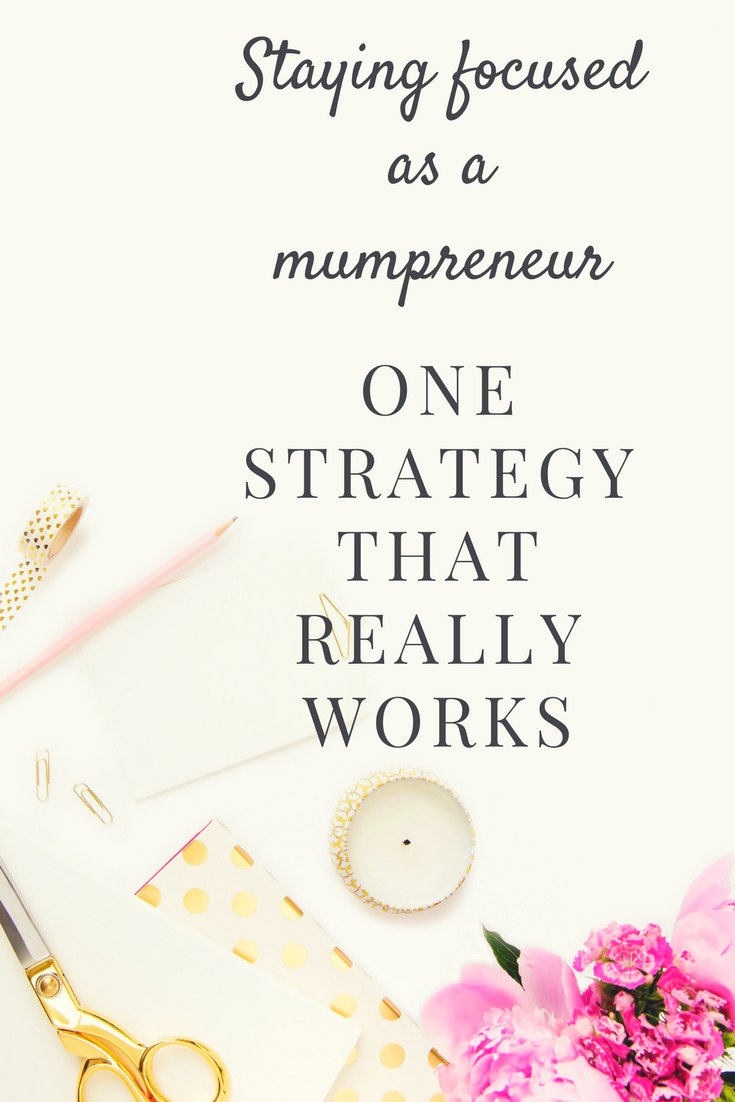 Staying focused as a mumpreneur