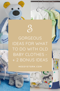 what to do with old outgrown baby clothing